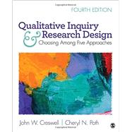 Qualitative Inquiry & Research Design by Creswell, John W.; Poth, Cheryl N., 9781506330204