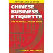 Chinese Business Etiquette: The Practical Pocket Guide by Verstappen, Stefan H., 9781611720204