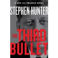 The Third Bullet A Bob Lee Swagger Novel by Hunter, Stephen, 9781451640205