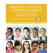 Making Content Comprehensible for Elementary English Learners The SIOP Model by Echevarria, Jana; Vogt, MaryEllen; Short, Deborah J., 9780134550206
