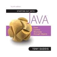 Starting Out with Java : From Control Structures Through Objects by Gaddis, Tony, 9780136080206