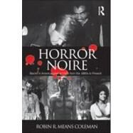 Horror Noire: Blacks in American Horror Films from the 1890s to Present by Means Coleman; Robin R., 9780415880206