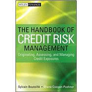 The Handbook of Credit Risk Management Originating, Assessing, and Managing Credit Exposures by Bouteille, Sylvain; Coogan-pushner, Diane, 9781118300206