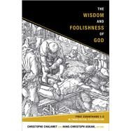 The Wisdom and Foolishness of God by Chalamet, Christophe; Askani, Hans-Christoph, 9781451490206