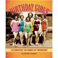 Birthday Girls Celebrating the Bonds of Friendship by Joseph, Reeda, 9781632280206