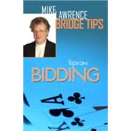 Tips on Bidding: A Mike Lawrence Classic by Lawrence, Mike, 9781771400206