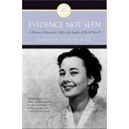 Evidence Not Seen by Rose, Darlene Deibler, 9780060670207