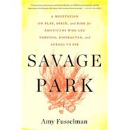 Savage Park by Fusselman, Amy, 9780544570207