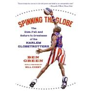 Spinning the Globe by Green, Ben, 9780061960208
