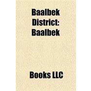 Baalbek District : Baalbek by , 9781156210208