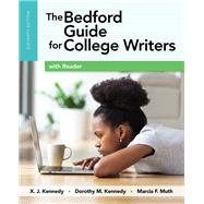 The Bedford Guide for College Writers with Reader by Kennedy, X. J.; Kennedy, Dorothy M.; Muth, Marcia F., 9781319040208