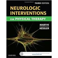 Neurologic Interventions for Physical Therapy by Martin, Suzanne Tink, Ph.D.; Kessler, Mary, 9781455740208