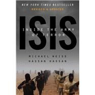 ISIS Inside the Army of Terror (Updated Edition) by Weiss, Michael; Hassan, Hassan, 9781682450208