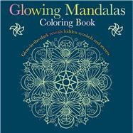 Glowing Mandalas Coloring Book by Lovegrove, Gilly; Hayes, Susan, 9781684120208