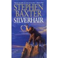 Silverhair by Baxter, Stephen, 9780061020209