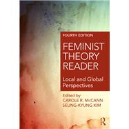 Feminist Theory Reader: Local and Global Perspectives by Mccann; Carole, 9781138930209