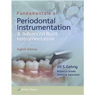 Fundamentals of Periodontal Instrumentation and Advanced Root Instrumentation by Gehrig, Jill; Sroda, Rebecca; Saccuzzo, Darlene, 9781496320209