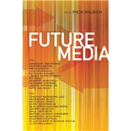 Future Media by Wilber, Rick, 9781616960209