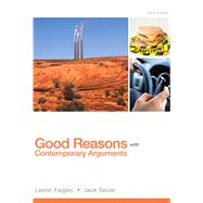 Good Reasons with Contemporary Arguments by Faigley, Lester; Selzer, Jack, 9780321900210