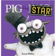 Pig the Star by Blabey, Aaron, 9781338280210