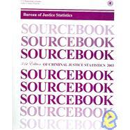 Sourcebook of Criminal Justice Statistics 2003 by Maguire, Kathleen; Pastore, Ann L.; Christian, Johnna; Flexon, Jamie L.; Lanier, Charles S.; LeBel, Thomas P.; Legault, Richard L.; Martin, Robert A.; Reed, Jack K.; Sacco, Lisa N., 9781598040210