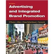 Advertising and Integrated Brand Promotion by O'Guinn, Thomas; Allen, Chris; Close Scheinbaum, Angeline; Semenik, Richard J., 9781337110211