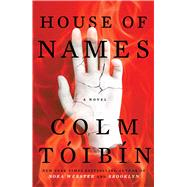 House of Names by Toibin, Colm, 9781501140211