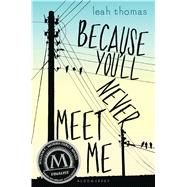Because You'll Never Meet Me by Thomas, Leah, 9781681190211