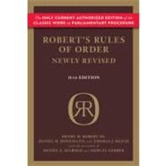 Robert's Rules of Order Newly Revised, 11th Edition by Robert, Henry M., III; Honemann, Daniel H.; Balch, Thomas J.; Seabold, Daniel E. (CON); Gerber, Shmuel (CON), 9780306820212