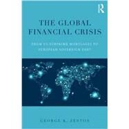 The Global Financial Crisis: From US Subprime Mortgages to European Sovereign Debt by Zestos; George K., 9781138800212