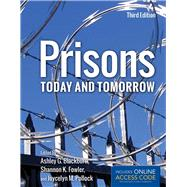 Prisons Today and Tomorrow by Blackburn, Ashley G., Ph.D.; Pollock, Joycelyn M., Ph.D.; Fowler, Shannon K., Ph.D., 9781284020212