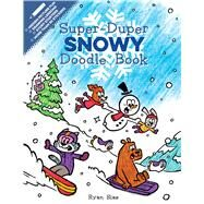 Super-duper Snowy Doodle Book by Sias, Ryan, 9781328810212