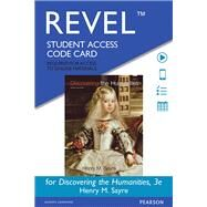 REVEL for Discovering the Humanities -- Access Card by Sayre, Henry M., 9780133940213