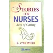 Stories for Nurses : Acts of Caring 9780323020213U