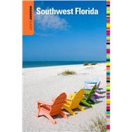 Insiders' Guide to Southwest Florida Fort Myers, Naples,  Bonita Springs plus Captiva, Marco & Sanibel Islands by Miller, Laura Lea; Winston, Steve, 9780762760213