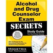 Alcohol and Drug Counselor Exam Secrets by Adc Exam Secrets Test Prep, 9781627330213