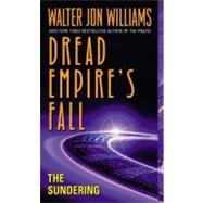 Sundering : Dread Empire's Fall by WILLIAMS WALTER J, 9780380820214