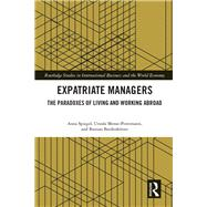 Expatriate Managers: The Paradoxes of Living and Working Abroad by Spiegel; Anna, 9781138190214