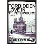 Forbidden Love in St Petersburg by Ben-david, Mishka; Gillon, Dan, 9781468310214