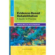 Evidence-Based Rehabilitation A Guide to Practice by Law, Mary; MacDermid, Joy, 9781617110214