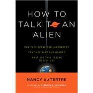 How to Talk to an Alien by Du Tertre, Nancy; Friedman, Stanton T., 9781632650214