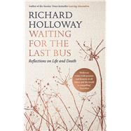 Waiting for the Last Bus by Holloway, Richard, 9781786890214
