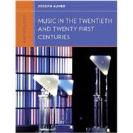 Anthology for Music in the Twentieth and Twenty-First Centuries by AUNER,JOSEPH, 9780393920215
