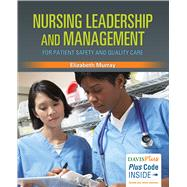 Nursing Leadership and Management for Patient Safety and Quality Care by Murray, Elizabeth, 9780803630215