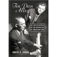 Tin Pan Alley: An Encyclopedia of the Golden Age of American Song by Jasen,David A., 9781138870215