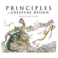 Principles of Creature Design by Whitlatch, Terryl, 9781624650215