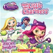 Meet the Little Charmers (Little Charmers) by Simon, Jenne, 9780545850216