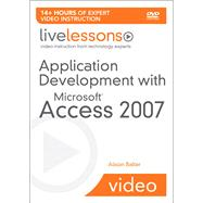 Application Development with Microsoft Access 2007 LiveLessons (Video Training) by Balter, Alison, 9780672330216