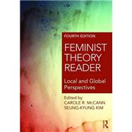 Feminist Theory Reader: Local and Global Perspectives by Mccann; Carole, 9781138930216