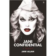 Jani Confidential: A Memoir by Allan, Jani, 9781431420216